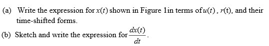 Write the expression for x(t) shown in Figure 1 in