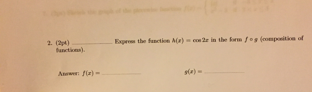 ______ Express The Function H(x) = Cos 2x In The ... | Chegg.com