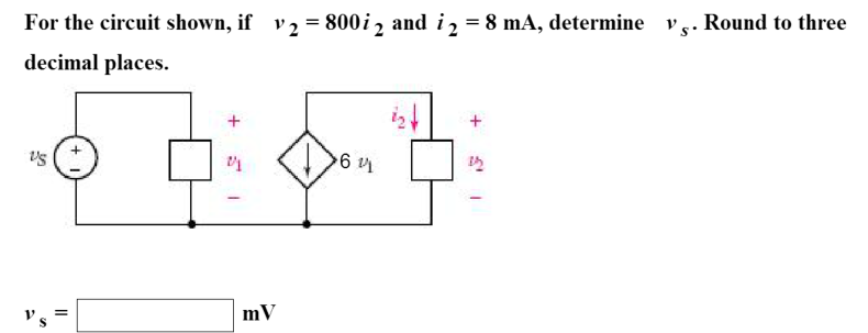For the circuit shown, if v2 = 800i2 and i2 = 8 mA