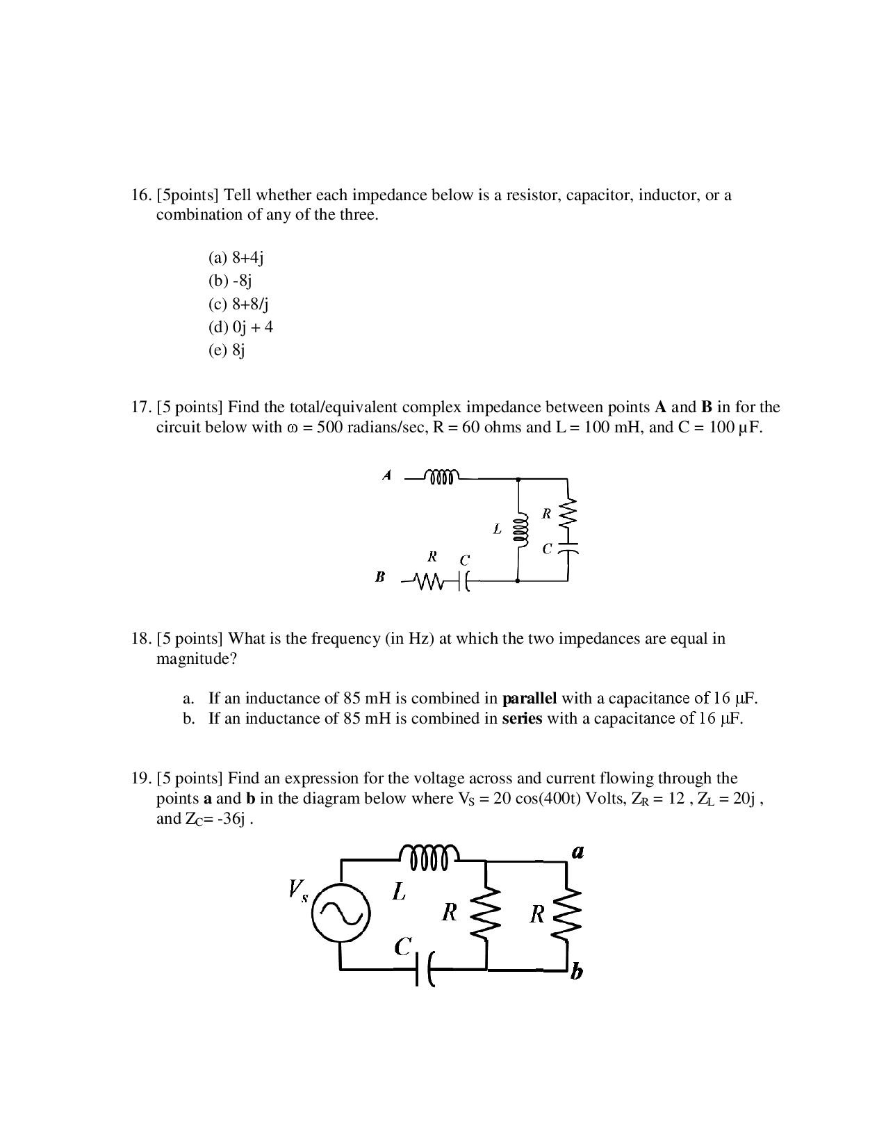 Tell whether each impedance below is a resistor, c