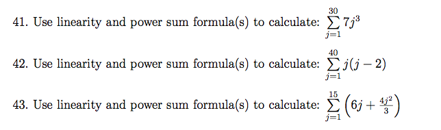 Use linearity and power sum formula(s) to calculat