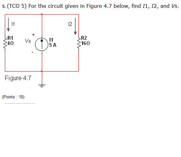 (TCO 5) For the circuit given in Figure 4.7 below,