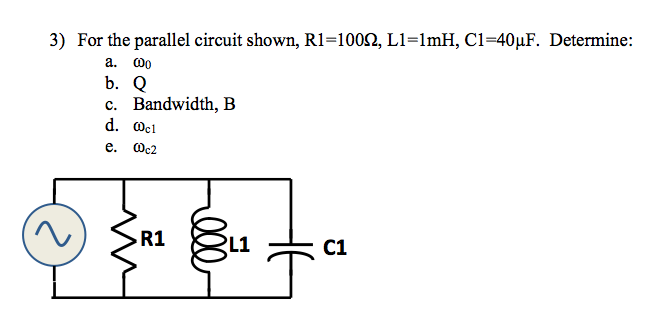 For the parallel circuit shown, Rl=100Ohm, Ll=lmH,