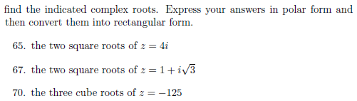 Find The Indicated Complex Roots. Express Your Ans... | Chegg.com