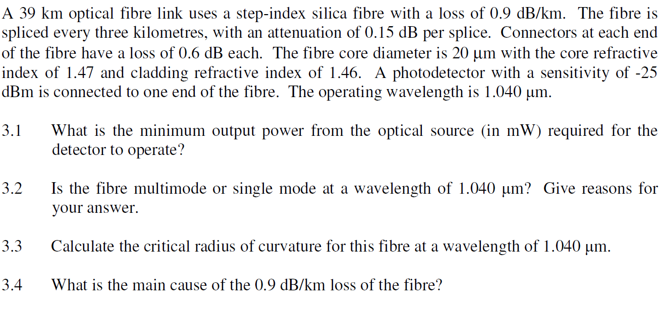 A 39 km optical fibre link uses a step-index silic