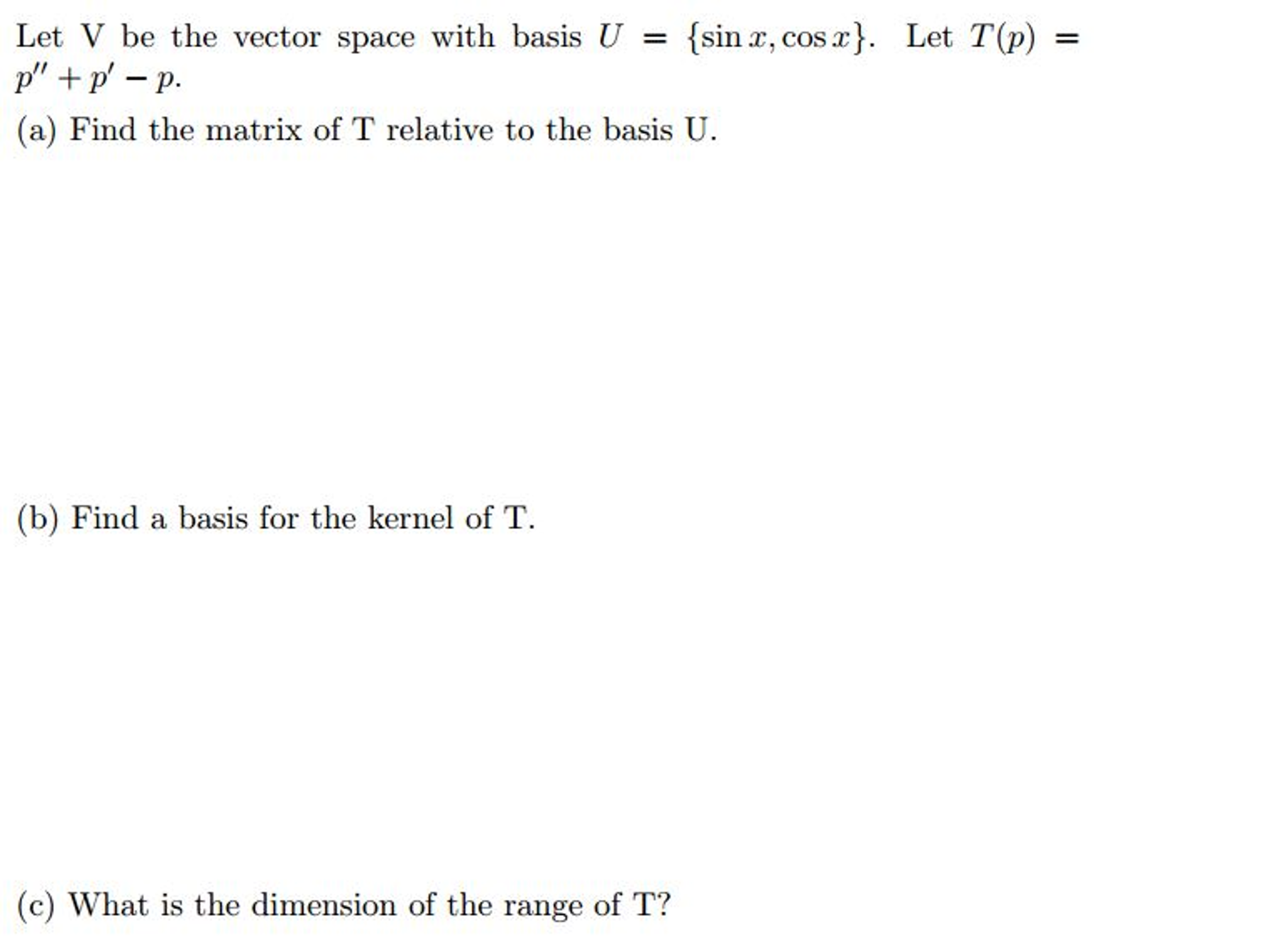 Let V Be The Vector Space With Basis U = {sin X, C