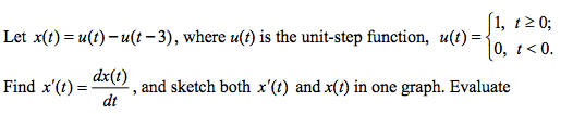 Let x(t) = u(t) - u(t - 3), where u(t) is the unit