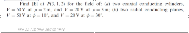 Find |E| at p(3, 1, 2) for the field of: two coax