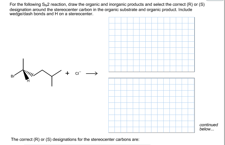 For the following SN2 reaction, draw the organic a