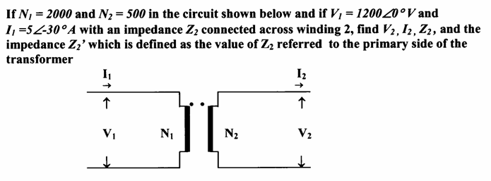 If N1 = 2000 and N2 = 500 in the circuit shown bel