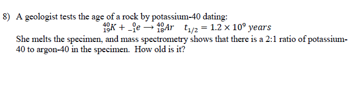 potassium 40 dating rocks Is k-ar a reliable method for dating rock ages up vote 24 down vote favorite  while other answers are correct that the half-life of potassium-40 is very large,.