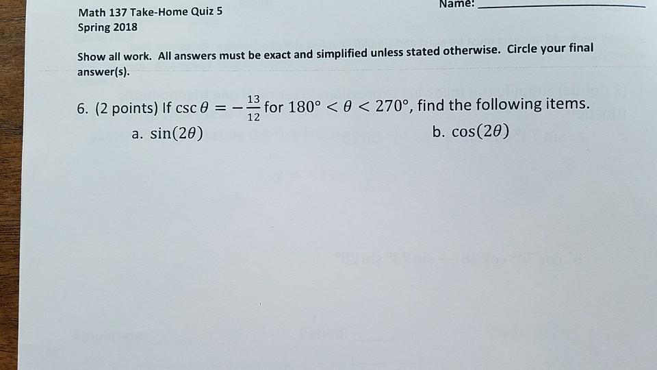 Solved: Nam? Math 137 Take-Home Quiz 5 Spring 2018 Show Al ...