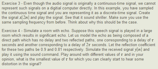 Even though the audio signal is originally a conti