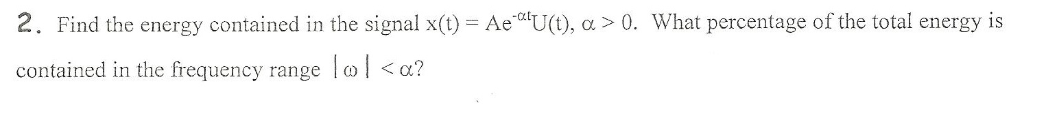 Find the energy contained in the signal x(t) = Ae