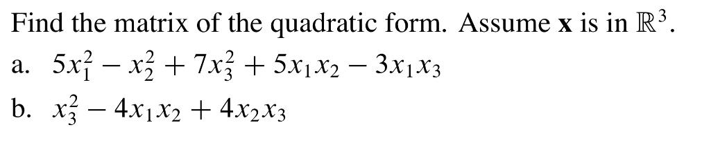 Find The Matrix Of The Quadratic Form. Assume X Is... | Chegg.com