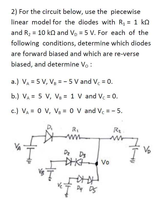For the circuit below, use the piecewise linear mo