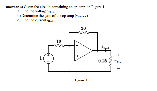 Given the circuit, containing an op-amp, in Figure
