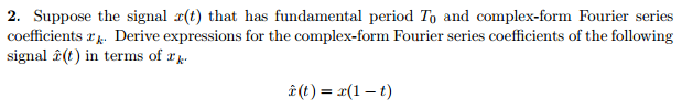 Suppose the signal x(t) that has fundamental perio