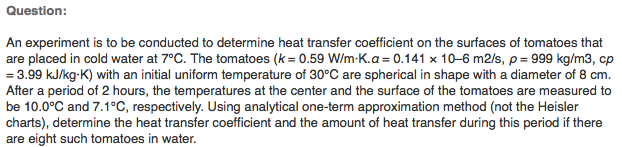 An experiment is to be conducted to determine heat