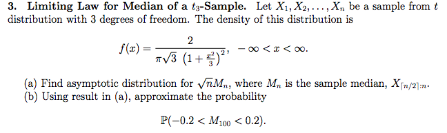 Limiting law for median of a t3 sample let x1x chegg limiting law for median of a t3 sample let xi x2 ccuart Gallery