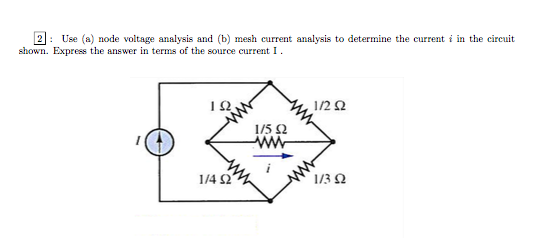 Use (a) node voltage analysis and (b) mesh current