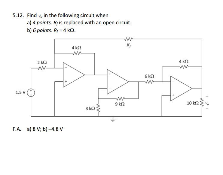 Find vo in the following circuit when a) Rf