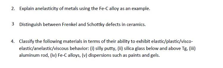 Explain Anelasticity Of Metals Using The Fe C Allo