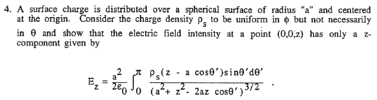 A surface charge is distributed over a spherical s