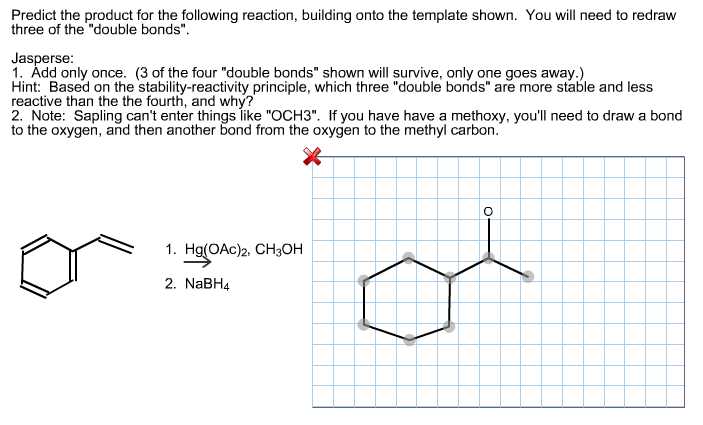 Predict the product for the following reaction, bu