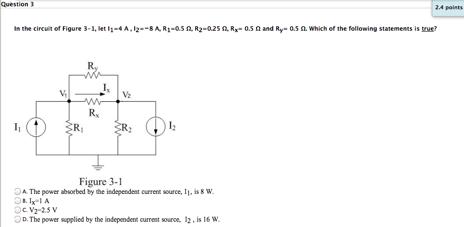 In the circuit of Figure 3-1, let l1=4 A, l2=-8 A,