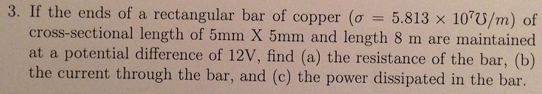 If the ends of a rectangular bar of copper (sigma