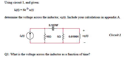 Using circuit 1, and given: is(t) = 6e-2t u(t) d