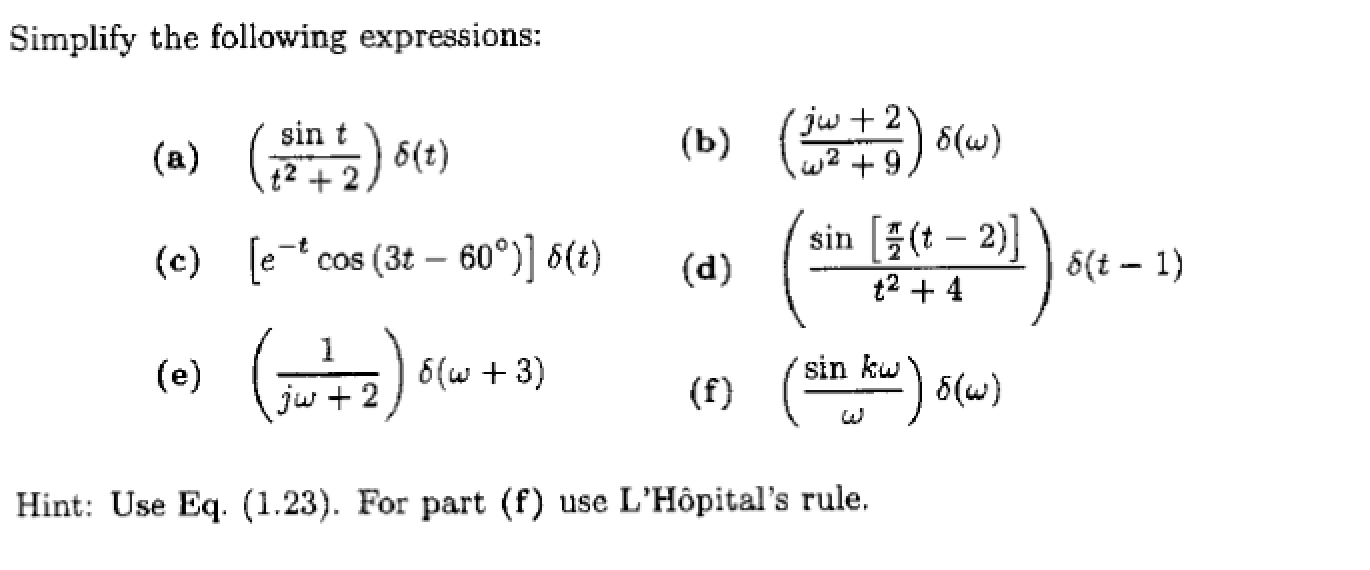 Simplify the following expressions: Hint: Use Eq.