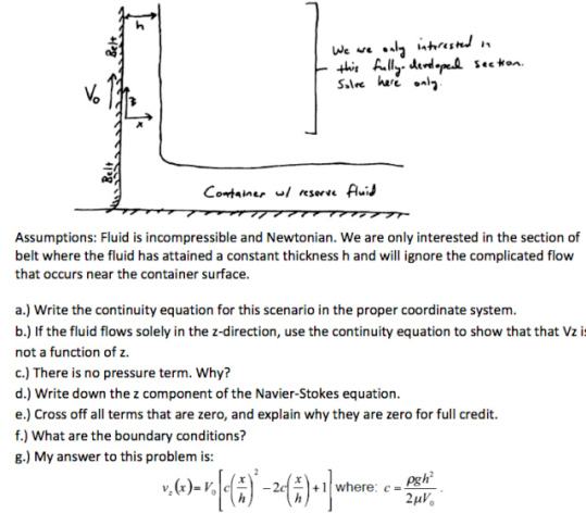 Assumptions: Fluid is incompressible and Newtonian
