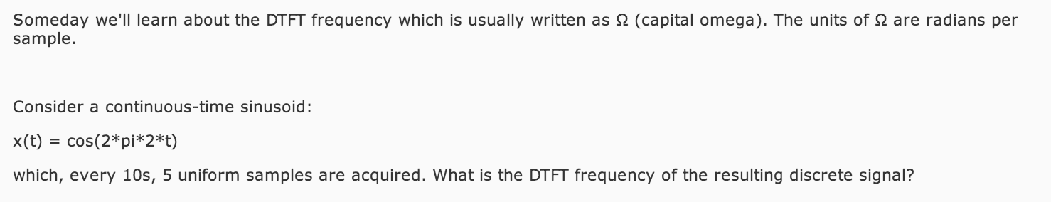 Someday we'll learn about the DTFT frequency which