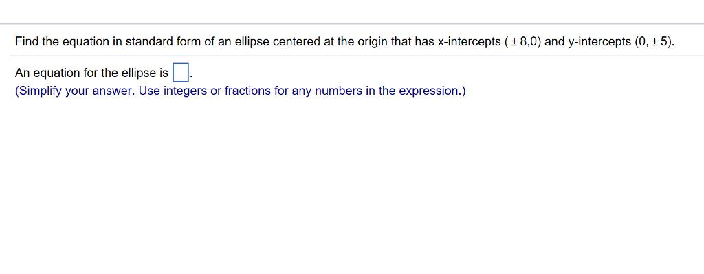 Solved Find The Equation In Standard Form Of An Ellipse C