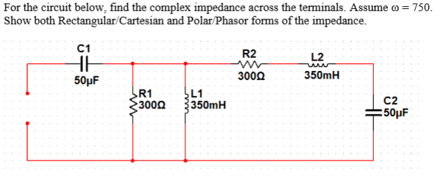 For the circuit below, find the complex impedance