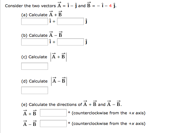 Consider the two vectors and . Calculate Calcu