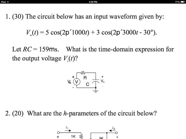 The circuit below has an input waveform given by: