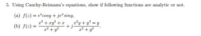 Using Canchy-Reimann's equations, show if followin