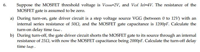 Suppose the MOSFET threshold voltage is VGS(th)=2V