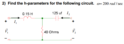 Find the h - parameters for the following circuit.