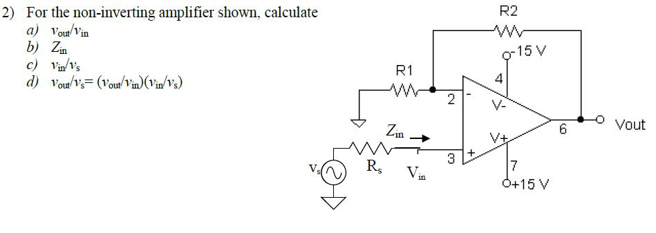 For the non-inverting amplifier shown, calculate