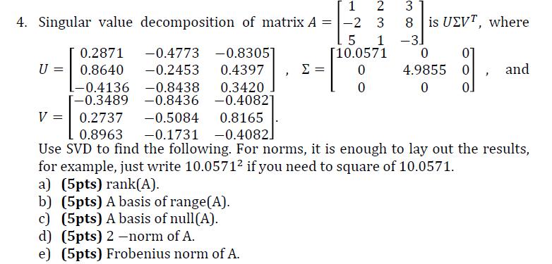Solved: 4. Singular Value Decomposition Of Matrix A 2 3 8 ...