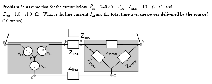 Assume that for the circuit below, V~an = 240 Vrm