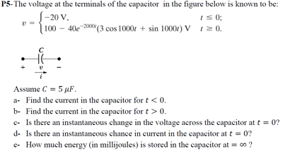 The voltage at the terminals of the capacitor in t