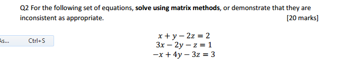For the following set of equations, solve using ma