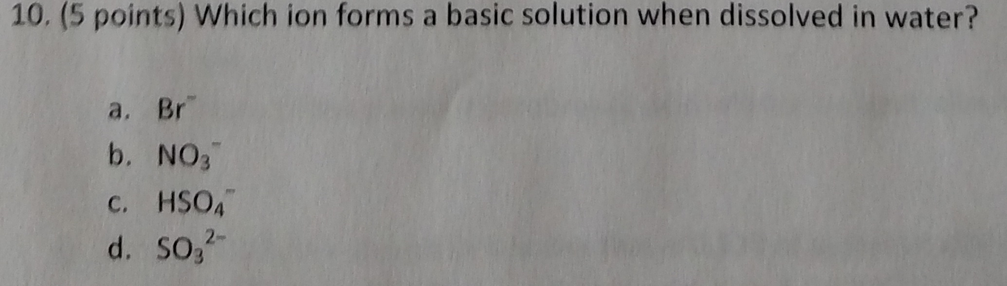 Which Ion Forms A Basic Solution When Dissolved In...   Chegg.com