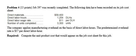 f job 827 was recently completed the following data have been recorded on its job cost sheet The following data have been recorded on its job cost sheet: direct materials $  48000  accounting questions and answers / job 231 was recently completed.