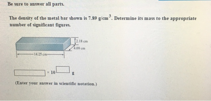 The density of the metal bar shown is 7.89 g/cm^3.